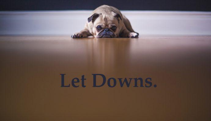 letdowns